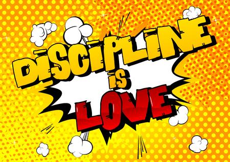 La disciplina es amor. Vector de diseño de estilo cómic ilustrado. Cita inspiradora y motivadora.