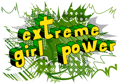 Extreme Girl Power - Comic book style word on abstract background.