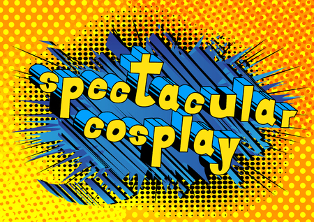 Spectacular Cosplay - Comic book style word on abstract background.