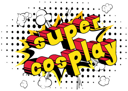 Super Cosplay - Comic book style word on abstract background.