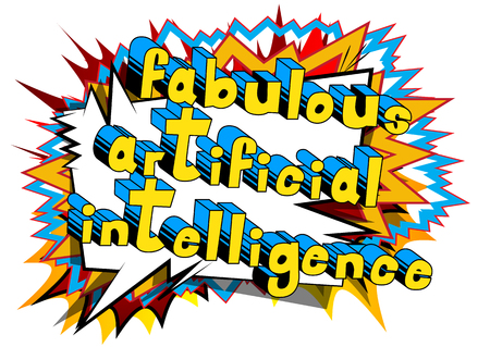 Fabulous Artificial Intelligence - Comic book style word on abstract background.