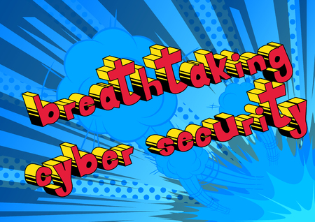 Breathtaking Cyber Security - Comic book style word on abstract background.