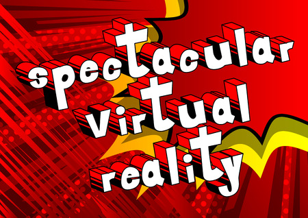 Spectacular Virtual Reality - Comic book style word on abstract background.
