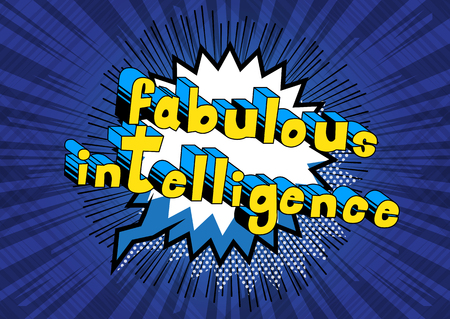 Fabulous Intelligence - Comic book style word on abstract background.