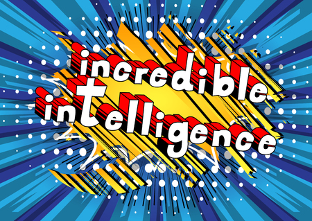 Incredible Intelligence - Comic book style word on abstract background.
