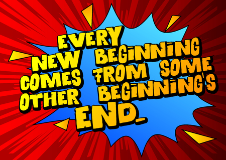 Ancient Roman quote - Every new beginning comes from some other beginnings end. Vector illustrated comic book style design. Inspirational,  イラスト・ベクター素材