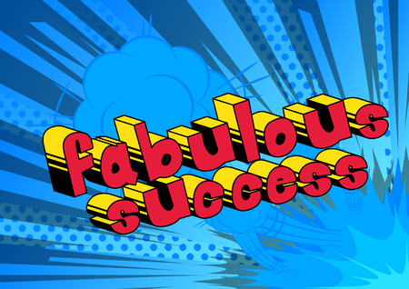 Fabulous Success - Comic book word on abstract background.