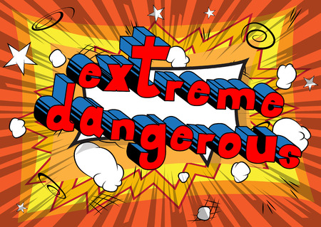 Extreme Dangerous - Comic book word on abstract background.