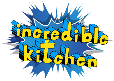 Incredible Kitchen - Comic book word on abstract background.