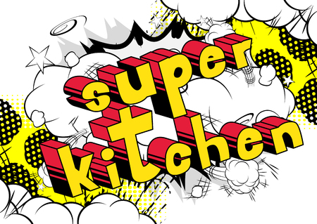 Super Kitchen - Comic book word on abstract background.