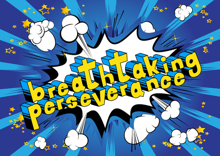Breathtaking Perseverance - Comic book word on abstract background.