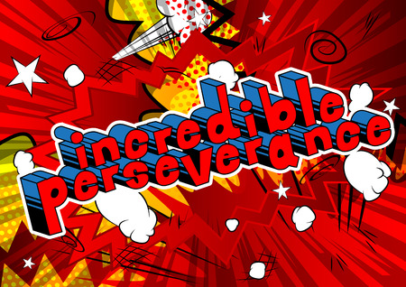 Incredible Perseverance - Comic book word on abstract background.
