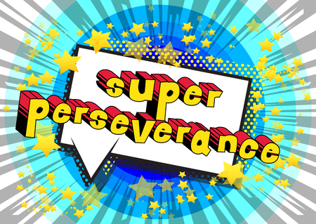 Super Perseverance - Comic book word on abstract background.