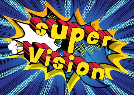 Super Vision - Comic book word on abstract background.