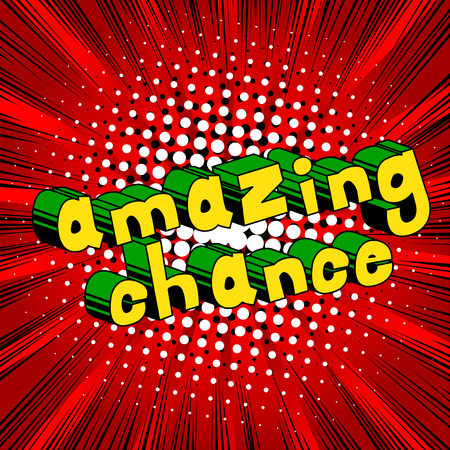 Amazing Chance - Comic book word on abstract background.