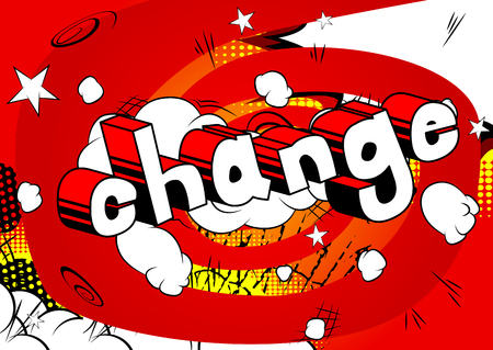 Change - Comic book word on abstract background.