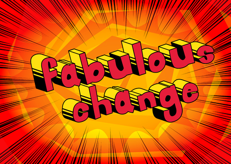 Fabulous Change - Comic book word on abstract background. Illustration
