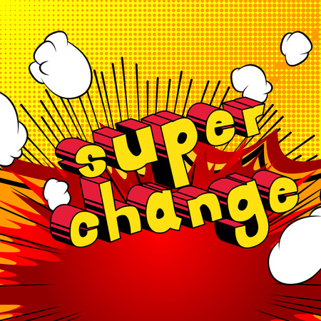 Super Change - Comic book word on abstract background.