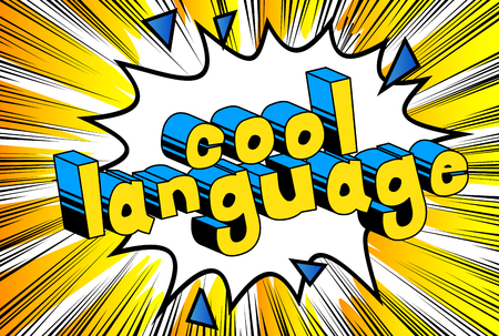 Cool Language - Comic book word on abstract background.