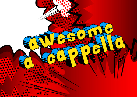 Awesome A Cappella - Comic book word on abstract background.