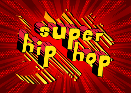 Super Hip Hop - Comic book word on abstract background. Stock Illustratie