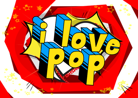 I Love Pop - Comic book word on abstract background.