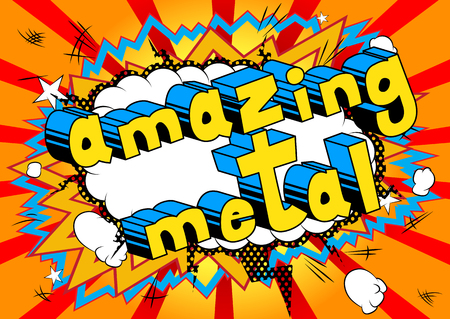 Amazing Metal - Comic book word on abstract background.