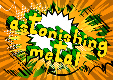 Astonishing Metal - Comic book word on abstract background. Illustration