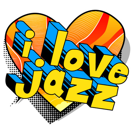 I Love Jazz - Comic book word on abstract background.