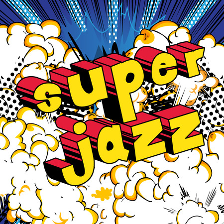 Super Jazz - Comic book word on abstract background.