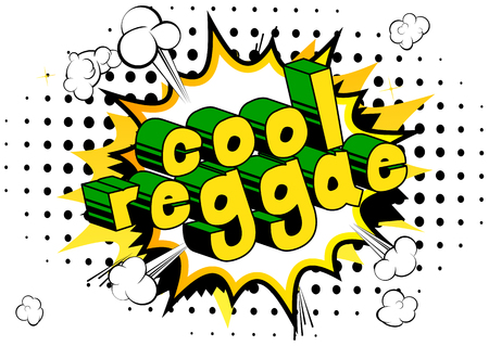 Cool Reggae - Comic book word on abstract background.