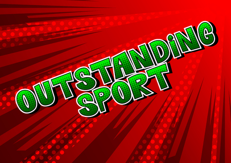 Outstanding Sport - Comic book style word on abstract background.
