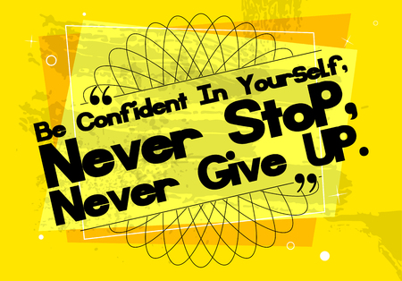 Vector Quote Template Bubble With Quote. Be Confident in Yourself, Never Stop, Never Give Up.