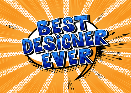 Best Designer Ever - Comic book style word on abstract background.