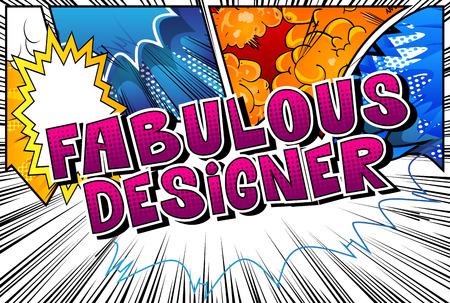 Fabulous Designer - Comic book style word on abstract background.