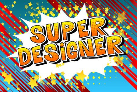 Super Designer - Comic book style word on abstract background.