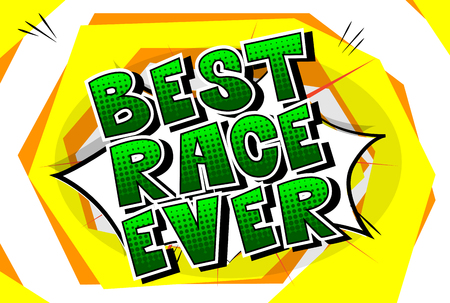Best Race Ever - Comic book style word on abstract background.
