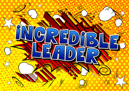 Incredible Leader - Comic book style word on abstract background.