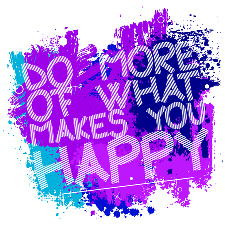 Do More of What Makes you Happy. Vector illustrated quote background design. Inspirational, motivational quote poster template.
