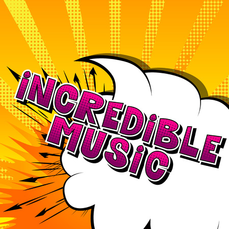 Incredible Music - Comic book style word on abstract background.