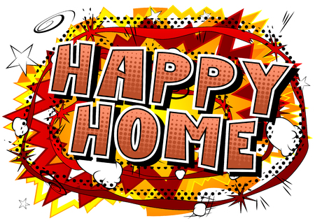 Happy Home - Comic book style word on abstract background.
