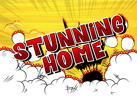 Stunning Home - Comic book style word on abstract background.