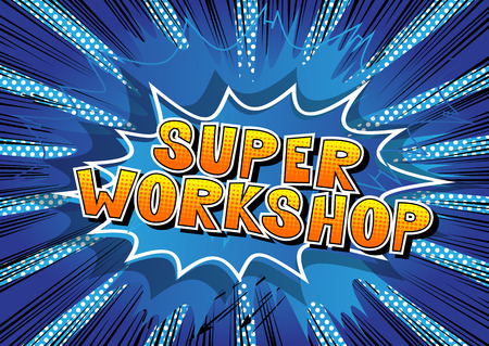 Super Workshop - Comic book style word on abstract background.