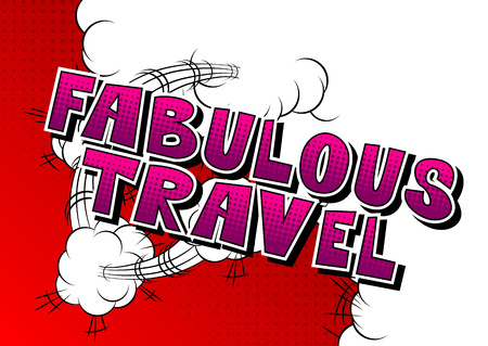Fabulous Travel - Comic book style word on abstract background. Ilustração