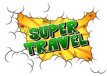Super Travel - Comic book style word on abstract background.