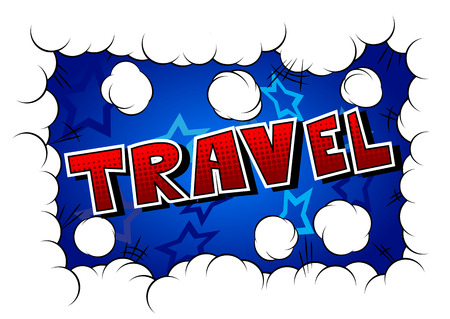 Travel - Comic book style word on abstract background.