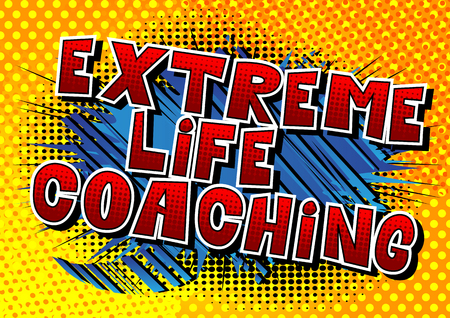 Extreme Life Coaching - Comic book style word on abstract background. Illustration