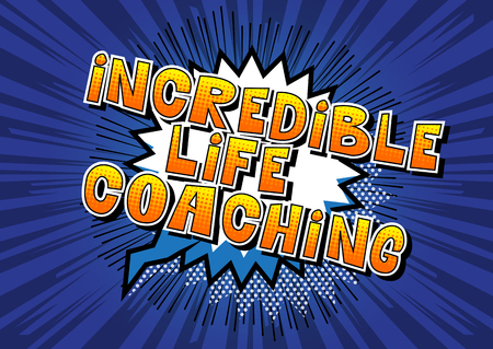 Incredible Life Coaching - Comic book style word on abstract background.