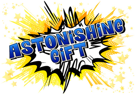 Astonishing Gift - Comic book style word on abstract background.