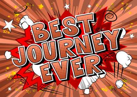 Best Journey Ever - Comic book style word on abstract background.